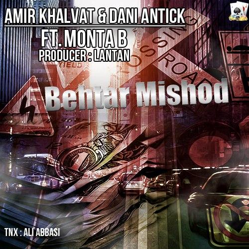 Amir Khalvat Ftat Dani Antic & MontaB - Behtar mishod