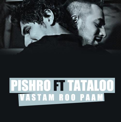 Pishro Ft Tataloo – Vastam Roo Paam