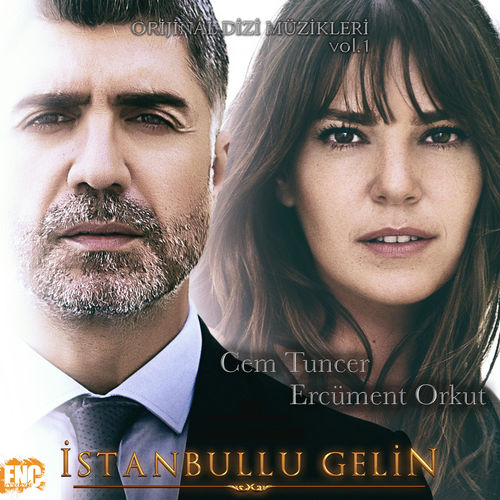 M.Cem-Tuncer-Ercüment-Orkut-İstanbullu-Gelin-Orijinal-Dizi-Müzikleri-Vol.1