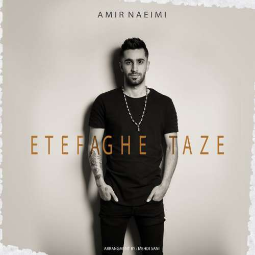 Amir-Naeimi-Etefaghe-Taze