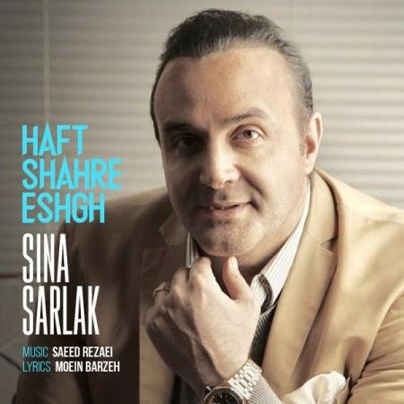 Sina-Sarlak-Haft-Shahre-Eshgh